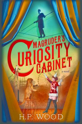 Book cover: Shows a circus with a woman taming a leopard in the foreground, a man in a tuxedo and stilts in the background, and another man in a tuxedo walking a tight-rope.